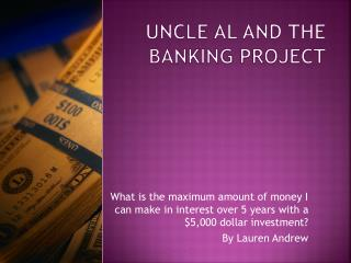 Uncle Al and the Banking Project