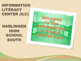 INFORMATION  LITERACY CENTER (ILC)