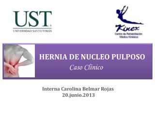 HERNIA DE NUCLEO PULPOSO Caso Clínico