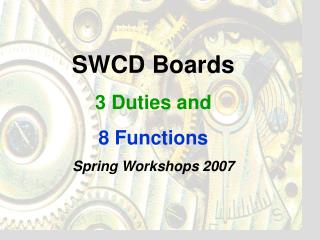 SWCD Boards 3 Duties and 8 Functions Spring Workshops 2007