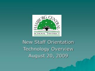 New Staff Orientation Technology Overview August 20, 2009