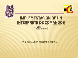 IMPLEMENTACIÓN DE UN INTERPRETE DE COMANDOS (SHELL)