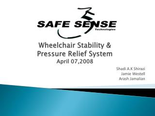 Wheelchair Stability & Pressure Relief System April 07,2008