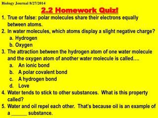 True or false: polar molecules share their electrons equally between atoms.