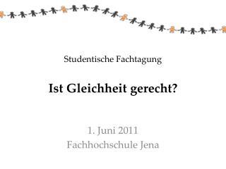 Studentische Fachtagung   Ist Gleichheit gerecht?