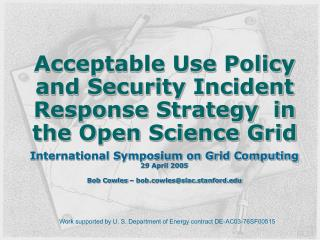 Acceptable Use Policy and Security Incident Response Strategy  in the Open Science Grid