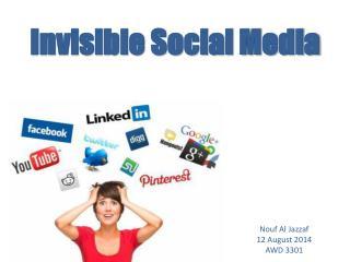 Invisible Social Media