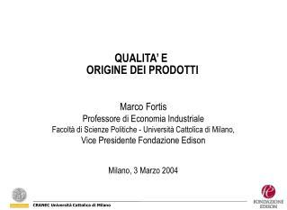 QUALITA' E  ORIGINE DEI PRODOTTI