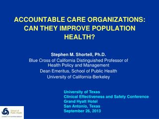 ACCOUNTABLE CARE ORGANIZATIONS: CAN THEY IMPROVE POPULATION HEALTH?