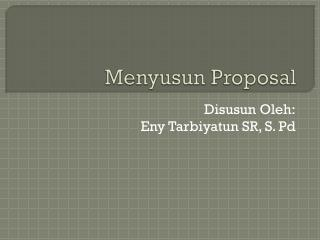 Menyusun  Proposal