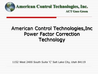American Control Technologies,Inc  Power Factor Correction Technology