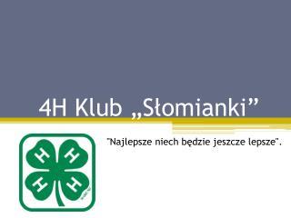 """4H  Klub  """"Słomianki"""""""