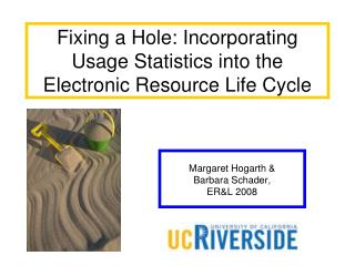 Fixing a Hole: Incorporating Usage Statistics into the Electronic Resource Life Cycle