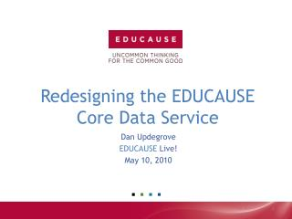 Redesigning the EDUCAUSE  Core Data Service