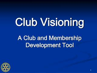 Club Visioning A Club and Membership Development Tool