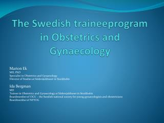 The Swedish traineeprogram in  Obstetrics  and  Gynaecology