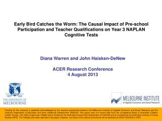 Diana Warren and John Haisken-DeNew ACER Research Conference 4 August 2013