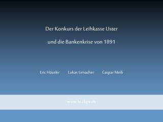 Der Konkurs der Leihkasse Uster und die Bankenkrise von 1891