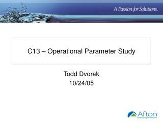 C13 – Operational Parameter Study