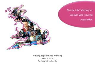 Cutting Edge Mobile Working March 2008 Pat Kirby- ndl-metascybe