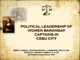 POLITICAL LEADERSHIP OF  WOMEN BARANGAY  CAPTAINS IN  CEBU CITY