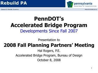 PennDOT's Accelerated Bridge Program Developments Since Fall 2007