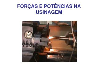 FOR�AS E POT�NCIAS NA USINAGEM