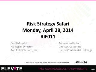 Risk Strategy Safari Monday, April 28, 2014 RIF011