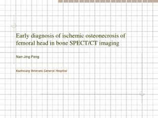 Early diagnosis of ischemic osteonecrosis of femoral head in bone SPECT/CT imaging