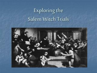 Exploring the Salem Witch Trials