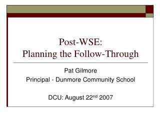 Post-WSE: Planning the Follow-Through