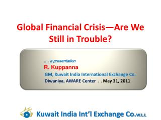 Global Financial Crisis—Are We Still in Trouble?