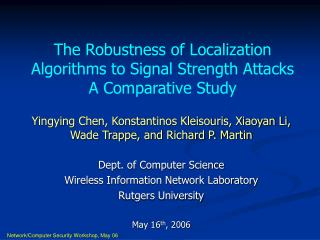 The Robustness of Localization Algorithms to Signal Strength Attacks A Comparative Study