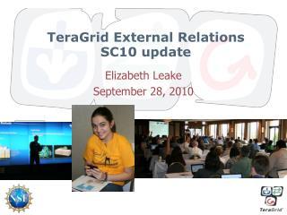 TeraGrid External Relations  SC10 update