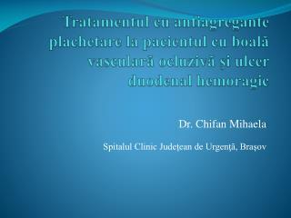 Dr. Chifan Mihaela Spitalul Clinic Judeţean de Urgenţă, Braşov