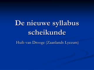 De nieuwe syllabus scheikunde