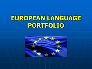 EUROPEAN LANGUAGE PORTFOLIO
