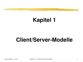 Kapitel 1 Client/Server-Modelle
