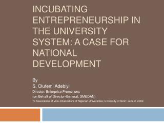 Incubating Entrepreneurship in the University System: a Case for National Development
