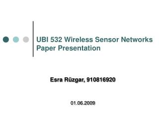 UBI 532 Wireless Sensor Networks Paper Presentation