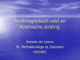 Aardmagnetisch veld en Kosmische straling