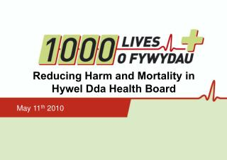 Reducing Harm and Mortality in Hywel Dda Health Board