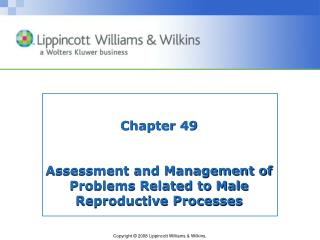 Chapter 49 Assessment and Management of Problems Related to Male  Reproductive Processes