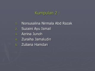 Kumpulan 2 :