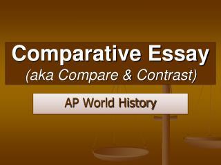 Comparative Essay (aka Compare & Contrast)