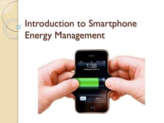 Introduction to Smartphone Energy Management