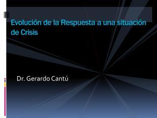 Evolución de la Respuesta a una situación de Crisis