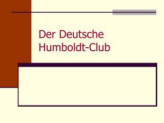 Der Deutsche Humboldt-Club