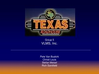 Group 5 VLMS, Inc. Pete Van Buskirk Christi Louis Stefan Meisel Rich Sarsfield