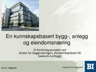 En kunnskapsbasert bygg-, anlegg og eiendomsn�ring
